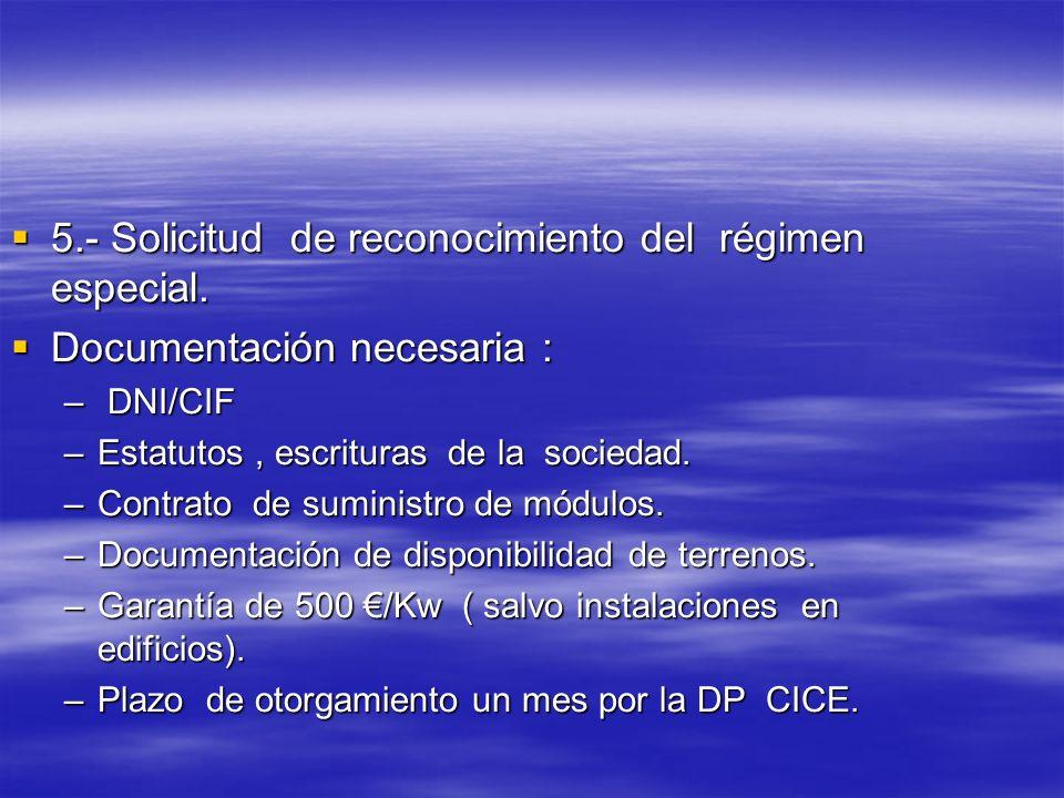 5.- Solicitud de reconocimiento del régimen especial. 5.- Solicitud de reconocimiento del régimen especial. Documentación necesaria : Documentación ne
