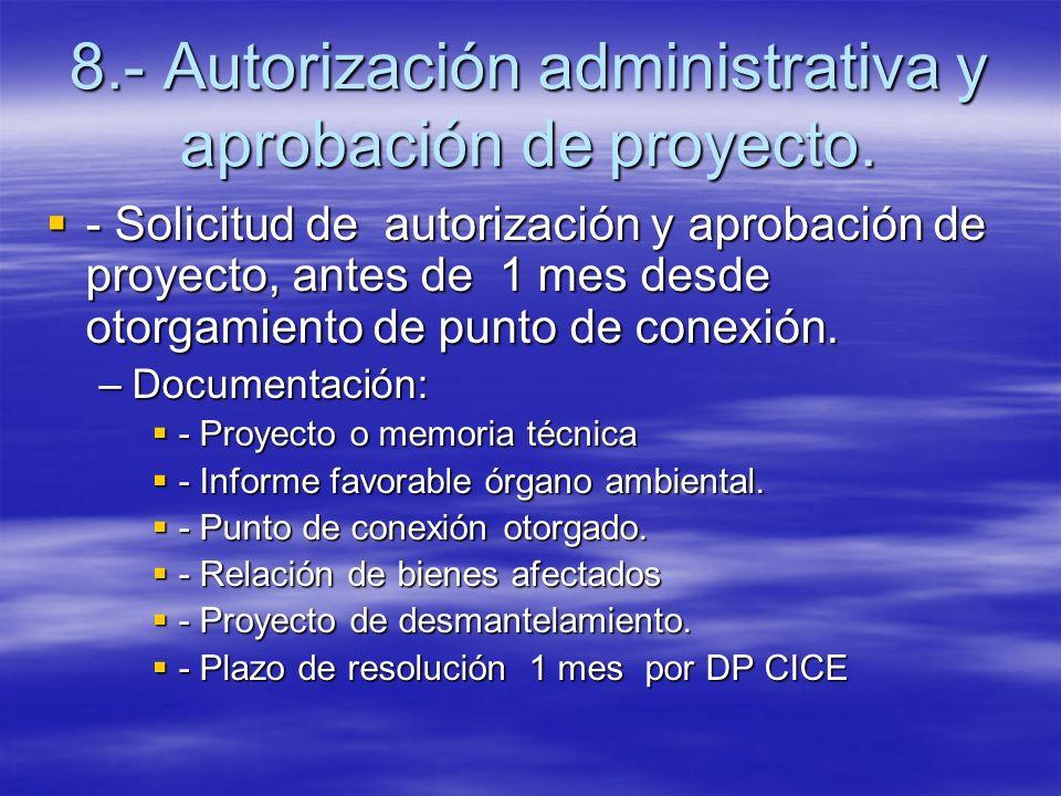 8.- Autorización administrativa y aprobación de proyecto. - Solicitud de autorización y aprobación de proyecto, antes de 1 mes desde otorgamiento de p