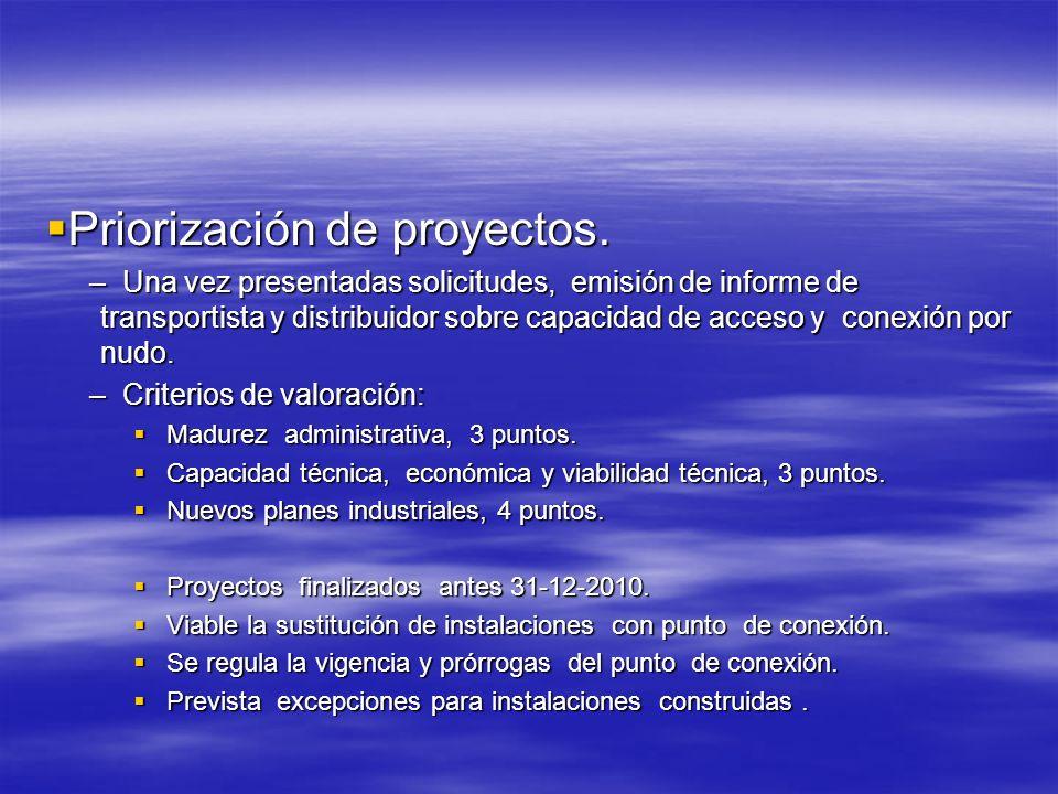 Priorización de proyectos. Priorización de proyectos. – Una vez presentadas solicitudes, emisión de informe de transportista y distribuidor sobre capa