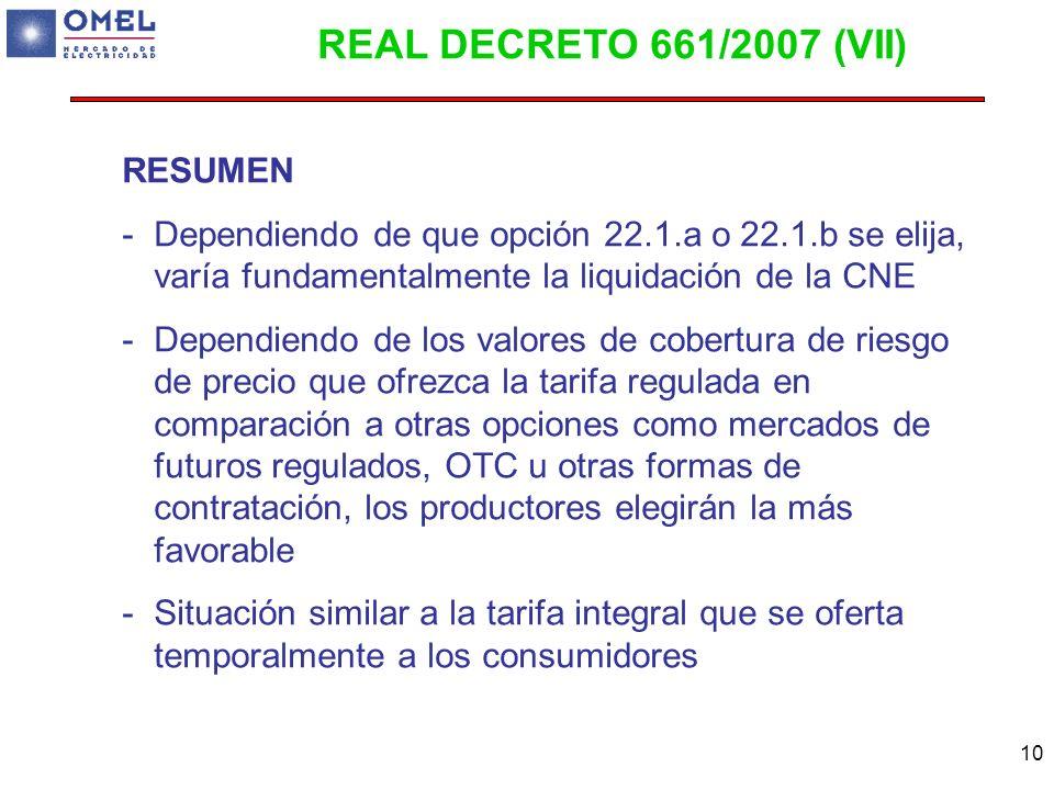 10 RESUMEN -Dependiendo de que opción 22.1.a o 22.1.b se elija, varía fundamentalmente la liquidación de la CNE -Dependiendo de los valores de cobertu