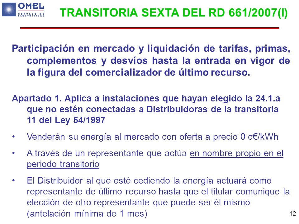 12 Participación en mercado y liquidación de tarifas, primas, complementos y desvíos hasta la entrada en vigor de la figura del comercializador de últ