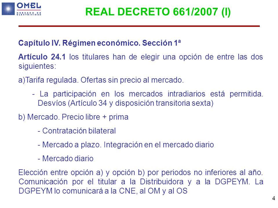 4 Capítulo IV. Régimen económico. Sección 1ª Artículo 24.1 los titulares han de elegir una opción de entre las dos siguientes: a)Tarifa regulada. Ofer
