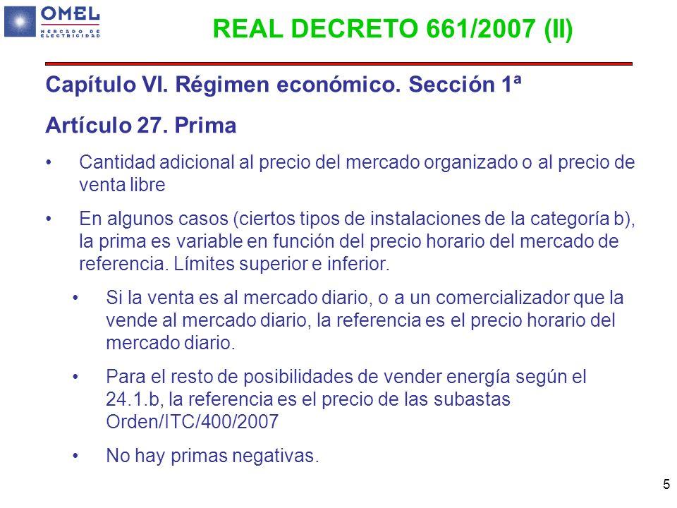 5 Capítulo VI. Régimen económico. Sección 1ª Artículo 27. Prima Cantidad adicional al precio del mercado organizado o al precio de venta libre En algu