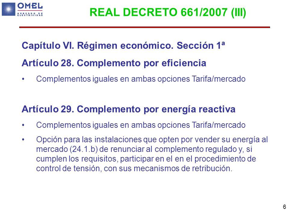 6 Capítulo VI. Régimen económico. Sección 1ª Artículo 28. Complemento por eficiencia Complementos iguales en ambas opciones Tarifa/mercado Artículo 29