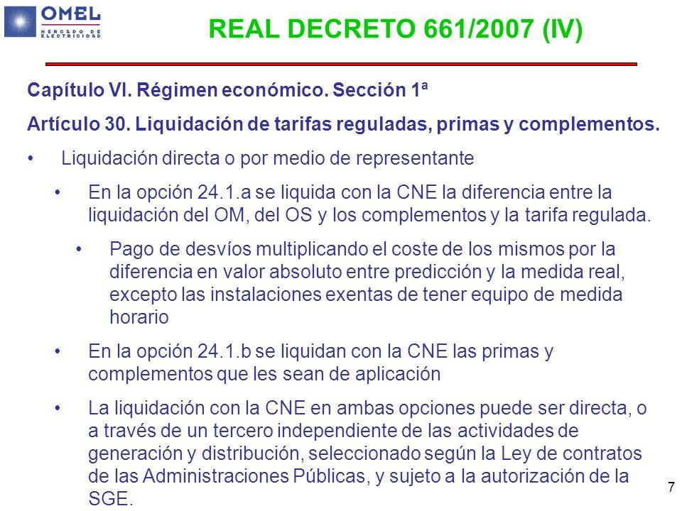 7 Capítulo VI. Régimen económico. Sección 1ª Artículo 30. Liquidación de tarifas reguladas, primas y complementos. Liquidación directa o por medio de