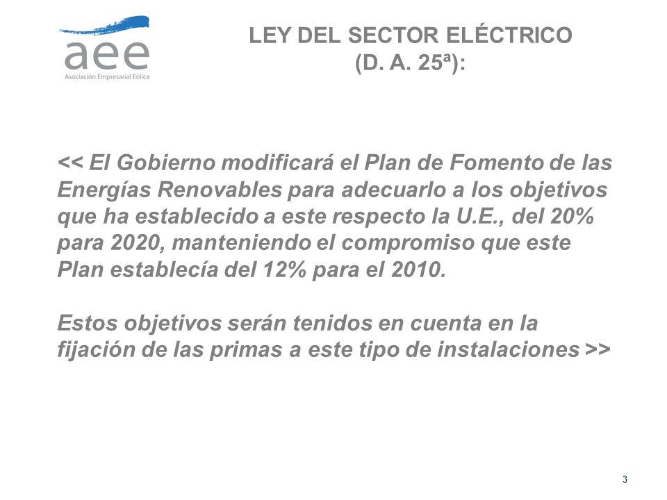 3 << El Gobierno modificará el Plan de Fomento de las Energías Renovables para adecuarlo a los objetivos que ha establecido a este respecto la U.E., del 20% para 2020, manteniendo el compromiso que este Plan establecía del 12% para el 2010.