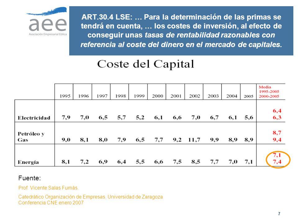 7 ART.30.4 LSE: … Para la determinación de las primas se tendrá en cuenta, … los costes de inversión, al efecto de conseguir unas tasas de rentabilidad razonables con referencia al coste del dinero en el mercado de capitales.