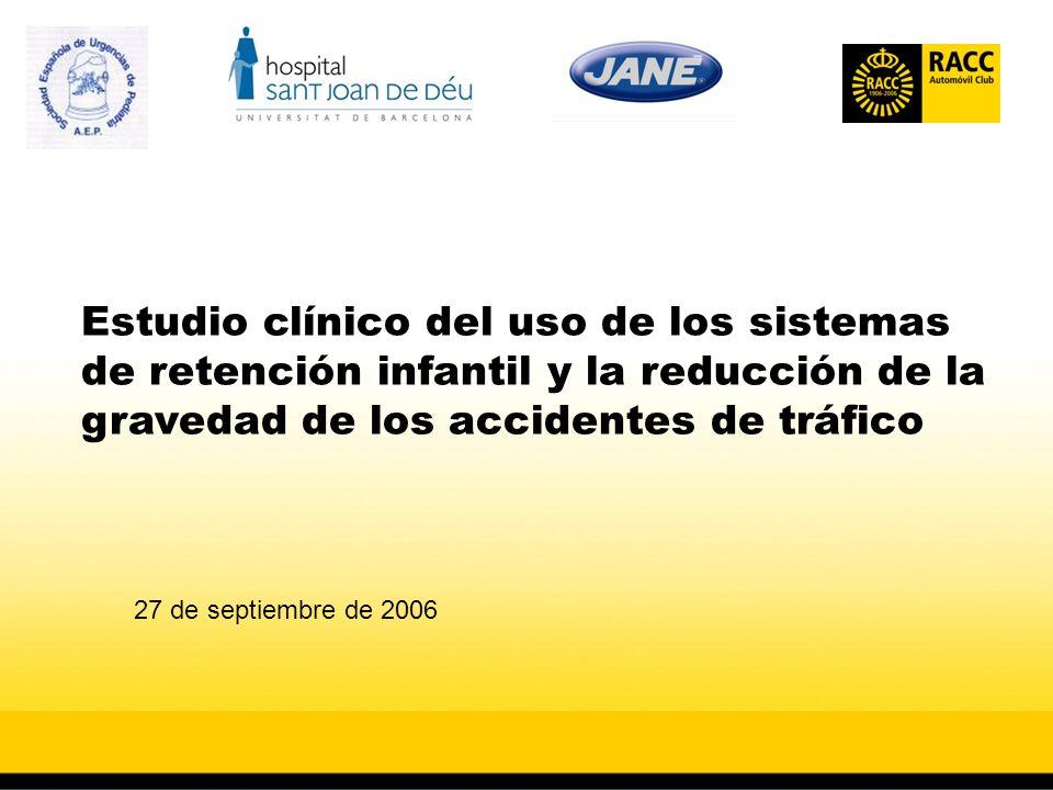 Estudio clínico del uso de los sistemas de retención infantil y la reducción de la gravedad de los accidentes de tráfico 27 de septiembre de 2006