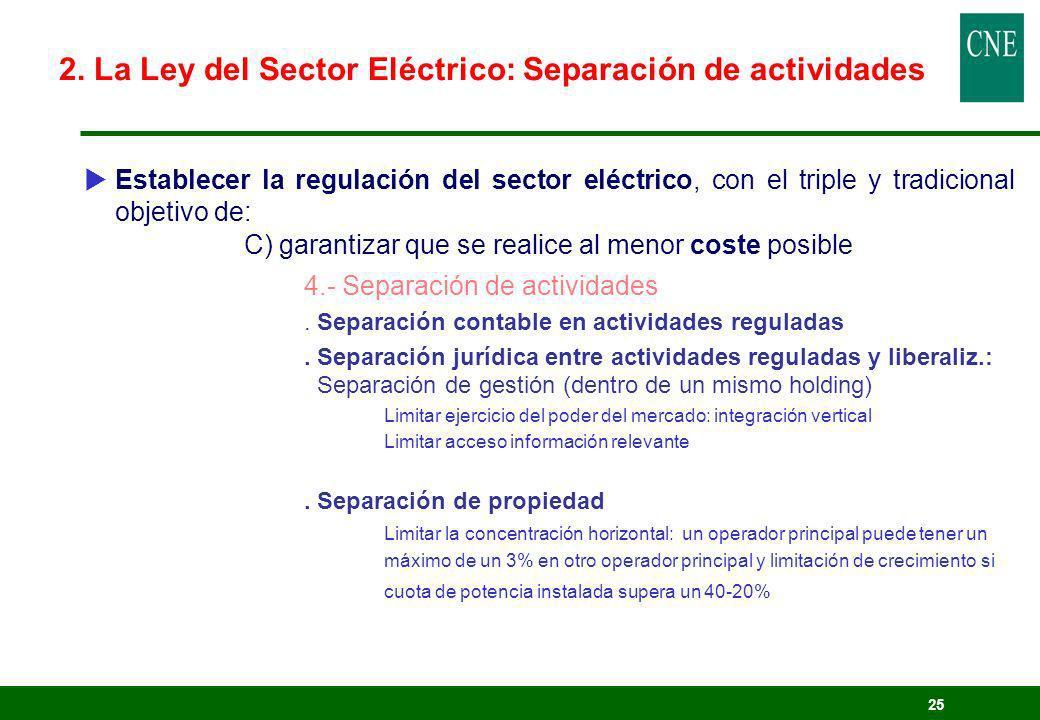 25 Establecer la regulación del sector eléctrico, con el triple y tradicional objetivo de: C) garantizar que se realice al menor coste posible 4.- Sep