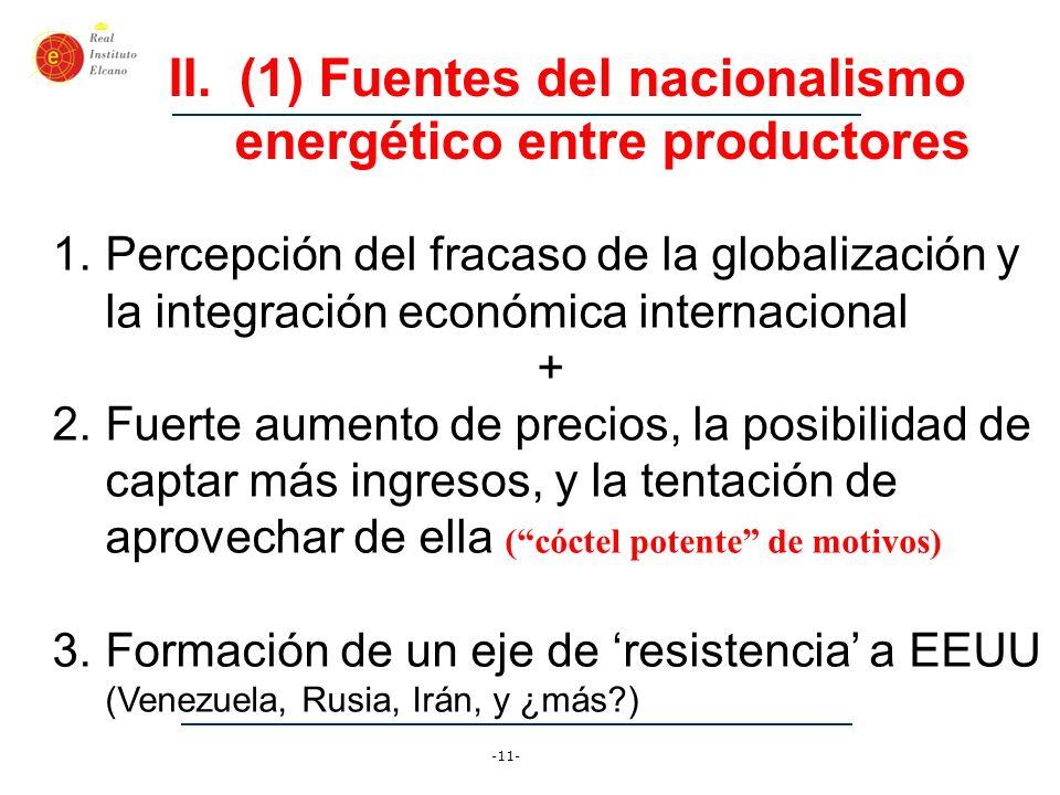 -12- II.(1) Fuentes del nacionalismo energético entre productores Ingresos de las exportaciones de los hidrocarburos se han incrementado más de 3x (más de 200%) en solo 5 años Ingresos de la OPEP: US$ 177 mmn en 2002; US$ 550 mmn en 2007.
