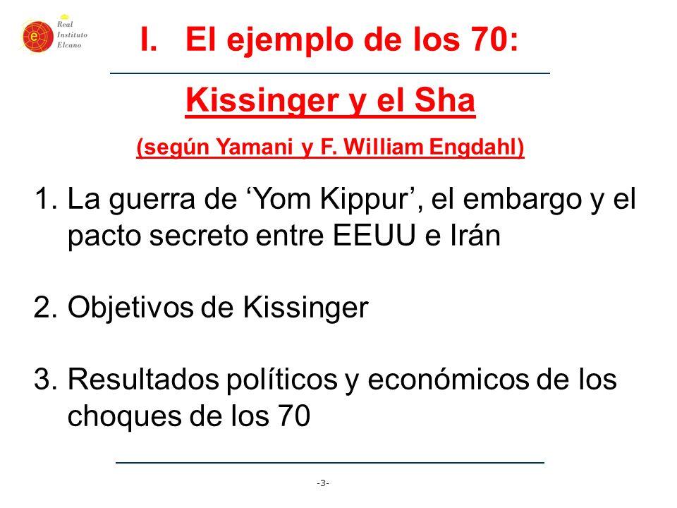 -4- I.(1) Kissinger y el Sha 1.La política de precios de la OPEP pre- embargo (Halcones: Argelia, Libia, Venezuela; Palomas: Irán; Moderados y arbiteurs: Arabia Saudí) 2.La guerra de Yom Kippur, el pacto secreto y el cambio en la política de precios de Irán 3.Aumento de precios de US$ 3 bbl a US$ 12 bbl (recortes de producción de la OPEP)