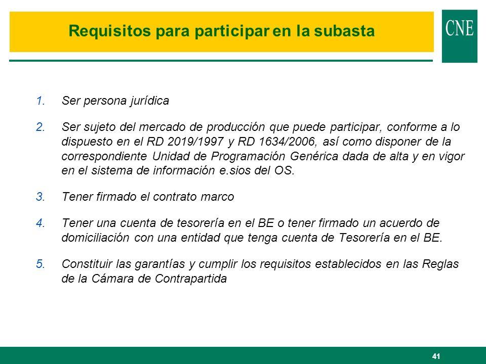 41 Requisitos para participar en la subasta 1.Ser persona jurídica 2.Ser sujeto del mercado de producción que puede participar, conforme a lo dispuest