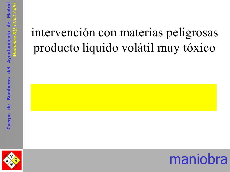 Cuerpo de Bomberos del Ayuntamiento de Madrid Maniobra RQ 11/02 2.005 intervención con materias peligrosas producto líquido volátil muy tóxico maniobr