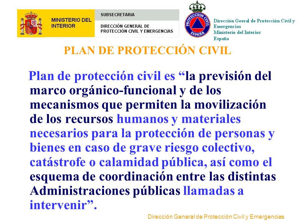 Dirección General de Protección Civil y Emergencias ORGANOS DE COORDINACION DEL SISTEMA Comisión Nacional de Protección Civil: >Administración General