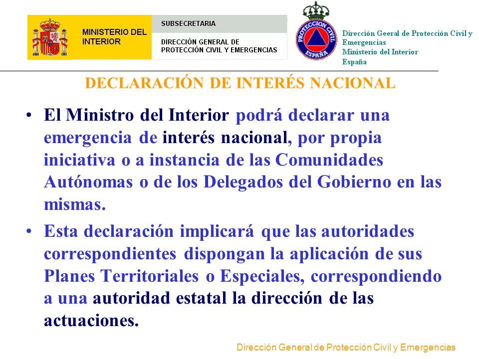 Dirección General de Protección Civil y Emergencias EMERGENCIAS DE INTERÉS NACIONAL Las que requieran la aplicación de la Ley Orgánica 4/1981, de 1 de