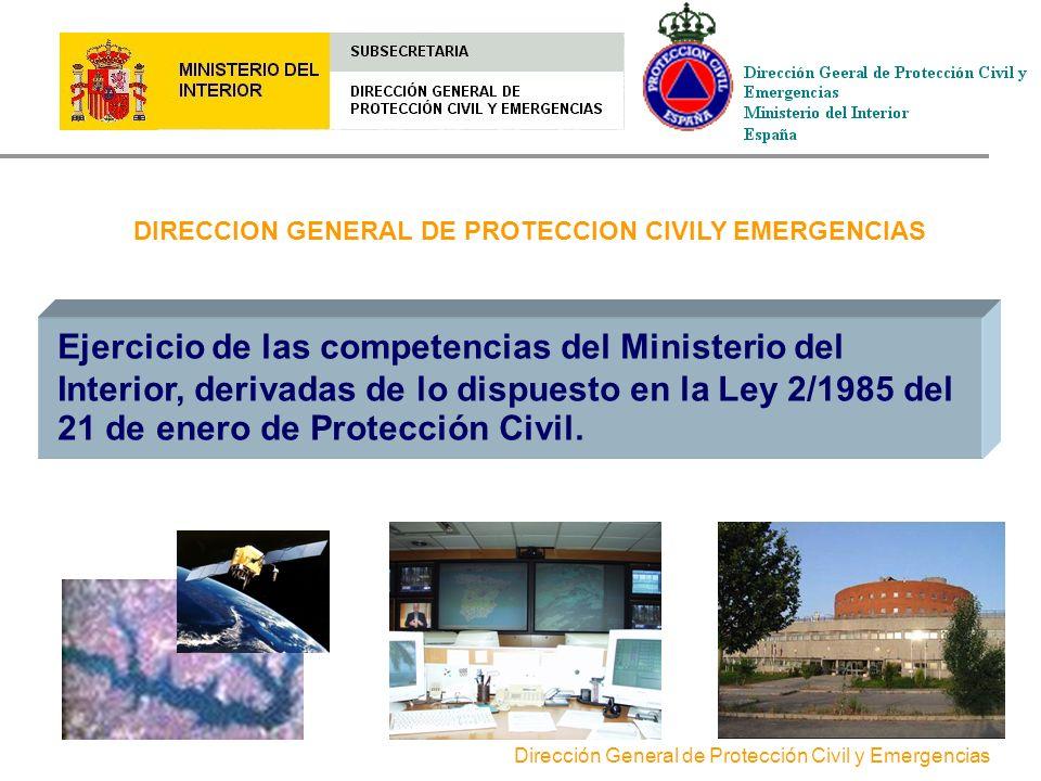 Dirección General de Protección Civil y Emergencias GOBIERNO DE LA NACIÓN Normativa Básica.. MINISTRO DE INTERIOR Dirección General de Protección Civi