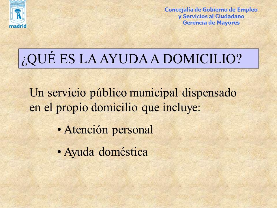 ¿QUÉ ES LA AYUDA A DOMICILIO? Un servicio público municipal dispensado en el propio domicilio que incluye: Atención personal Ayuda doméstica Concejalí
