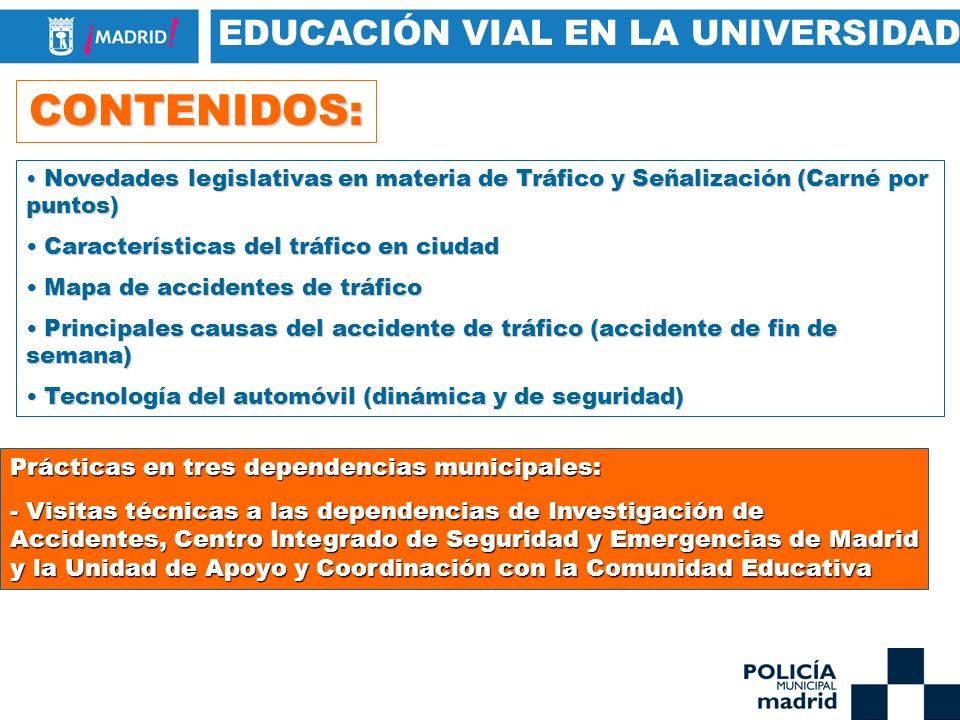CONTENIDOS: EDUCACIÓN VIAL EN LA UNIVERSIDAD Novedades legislativas en materia de Tráfico y Señalización (Carné por puntos) Novedades legislativas en
