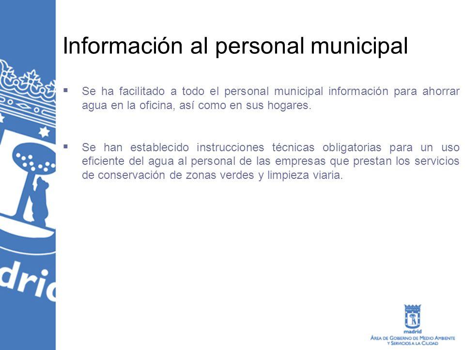 Información al personal municipal Se ha facilitado a todo el personal municipal información para ahorrar agua en la oficina, así como en sus hogares.