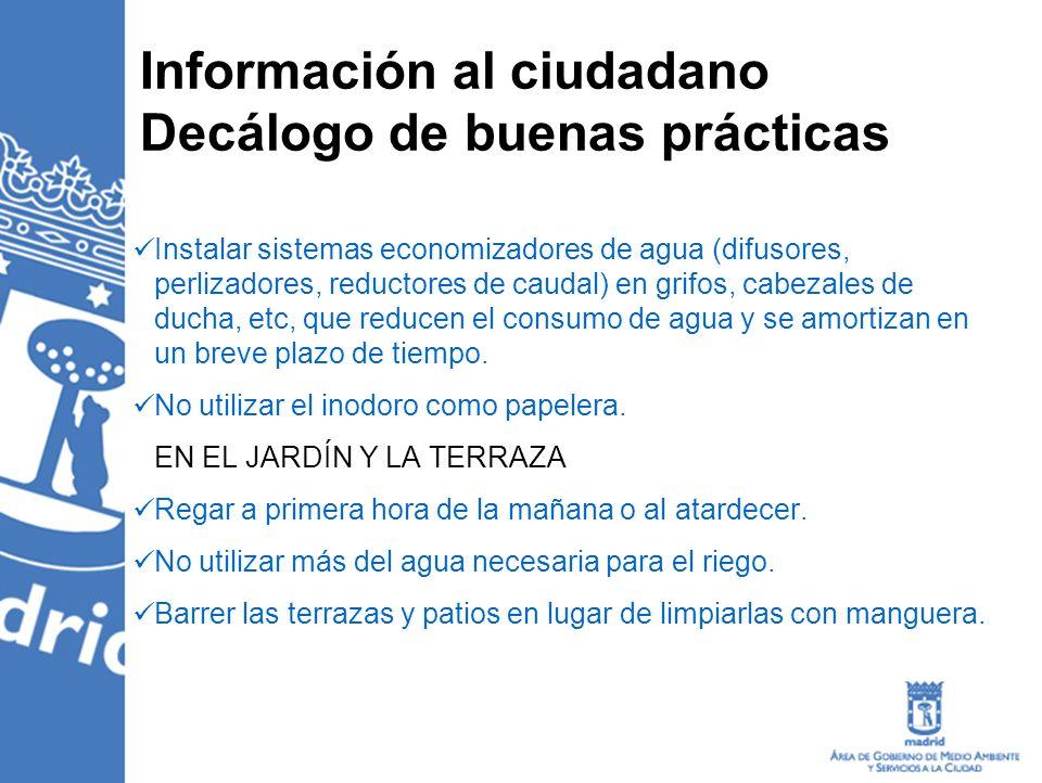 Información al ciudadano Decálogo de buenas prácticas Instalar sistemas economizadores de agua (difusores, perlizadores, reductores de caudal) en grif