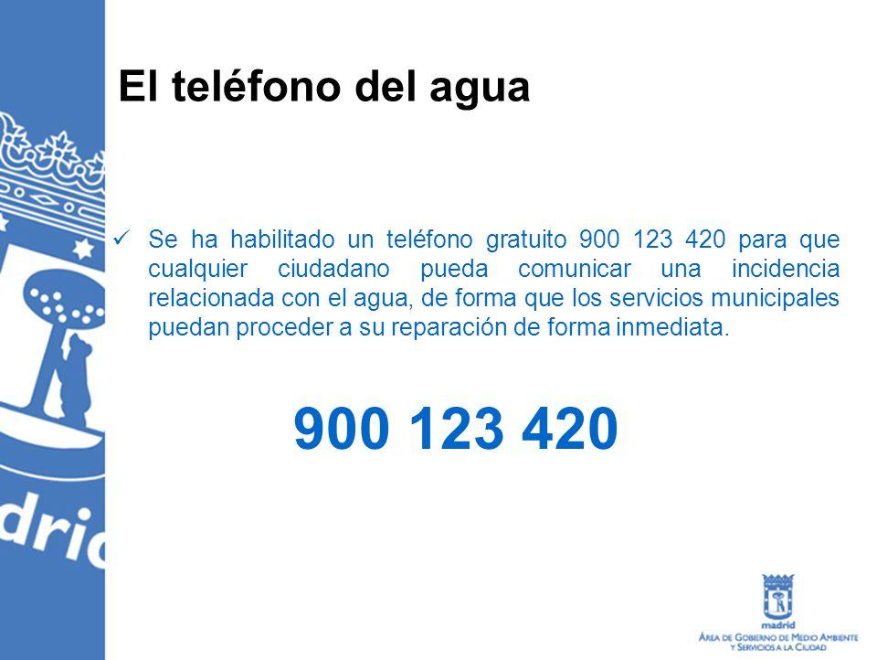 El teléfono del agua Se ha habilitado un teléfono gratuito 900 123 420 para que cualquier ciudadano pueda comunicar una incidencia relacionada con el