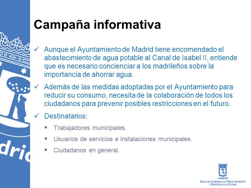 Campaña informativa Aunque el Ayuntamiento de Madrid tiene encomendado el abastecimiento de agua potable al Canal de Isabel II, entiende que es necesa