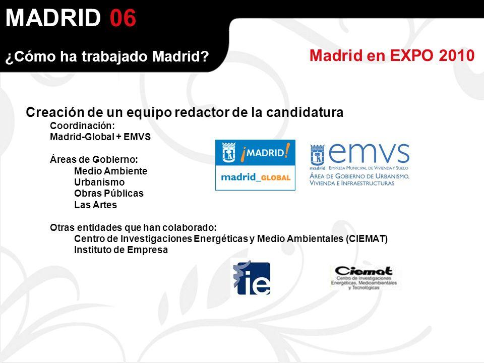 MADRID Madrid en EXPO 2010 ¿Cómo ha trabajado Madrid.