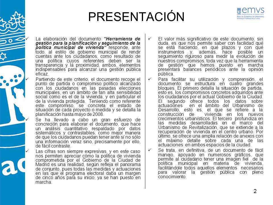 2 PRESENTACIÓN La elaboración del documento Herramienta de gestión para la planificación y seguimiento de la política municipal de vivienda responde,