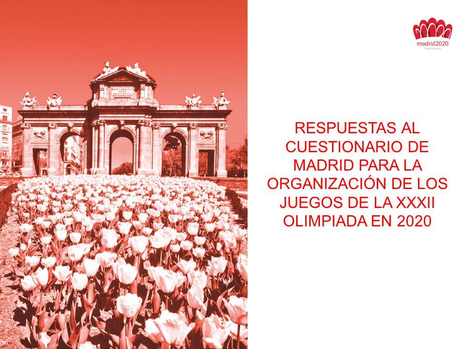 RESPUESTAS AL CUESTIONARIO DE MADRID PARA LA ORGANIZACIÓN DE LOS JUEGOS DE LA XXXII OLIMPIADA EN 2020