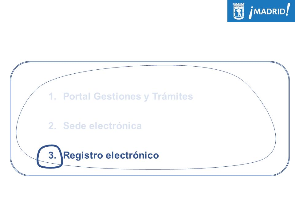 1.Portal Gestiones y Trámites 2.Sede electrónica 3.Registro electrónico