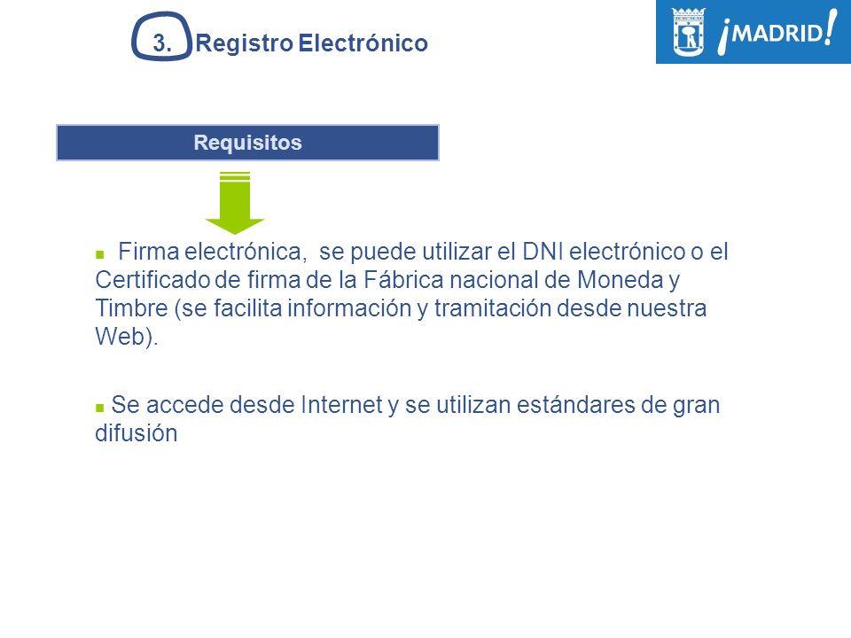 3.Registro Electrónico Requisitos Firma electrónica, se puede utilizar el DNI electrónico o el Certificado de firma de la Fábrica nacional de Moneda y Timbre (se facilita información y tramitación desde nuestra Web).