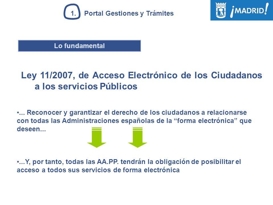 1.Portal Gestiones y Trámites... Reconocer y garantizar el derecho de los ciudadanos a relacionarse con todas las Administraciones españolas de la for