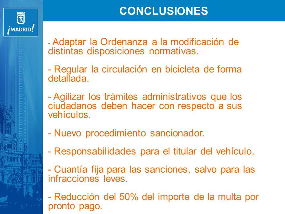 - Adaptar la Ordenanza a la modificación de distintas disposiciones normativas. - Regular la circulación en bicicleta de forma detallada. - Agilizar l