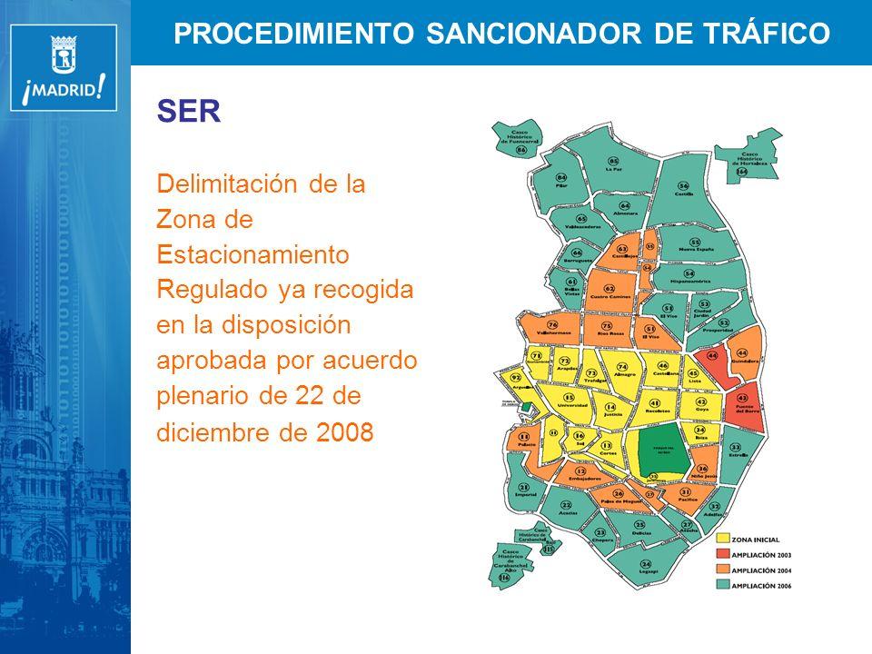 PROCEDIMIENTO SANCIONADOR DE TRÁFICO SER Delimitación de la Zona de Estacionamiento Regulado ya recogida en la disposición aprobada por acuerdo plenar