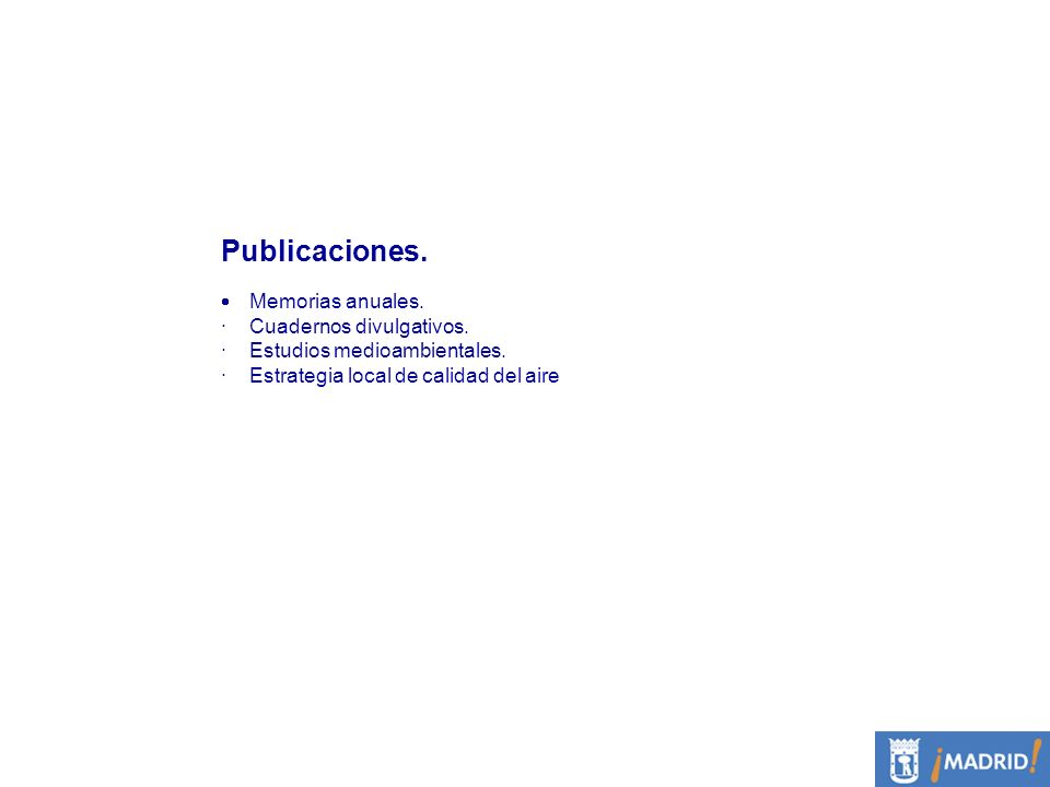 Publicaciones. Memorias anuales. · Cuadernos divulgativos. · Estudios medioambientales. · Estrategia local de calidad del aire