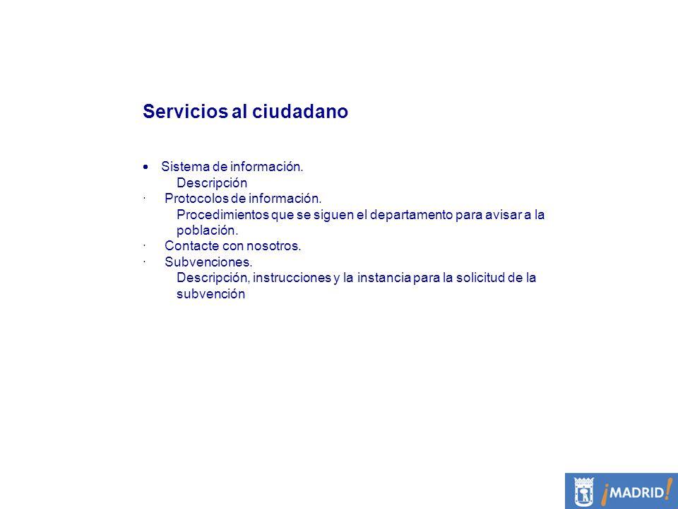 Servicios al ciudadano Sistema de información. Descripción · Protocolos de información. Procedimientos que se siguen el departamento para avisar a la