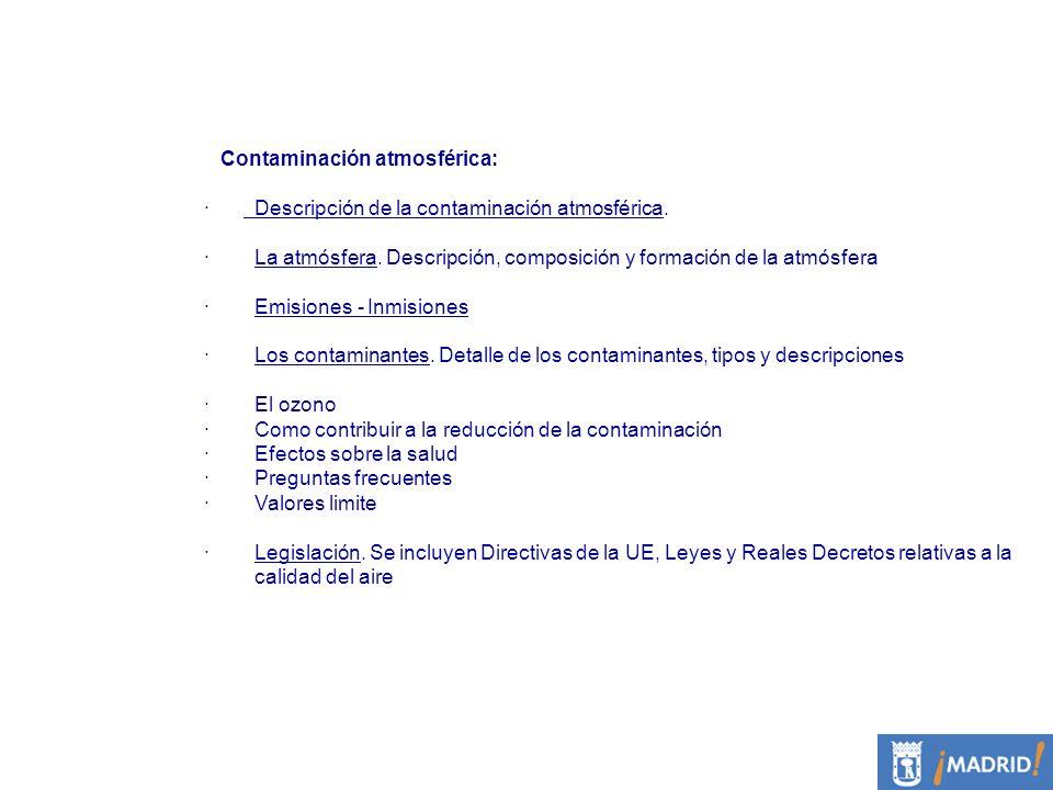 Contaminación atmosférica: · Descripción de la contaminación atmosférica. · La atmósfera. Descripción, composición y formación de la atmósfera · Emisi