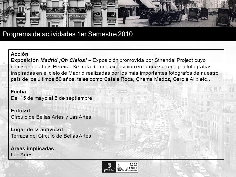 32 Programa de actividades 1er Semestre 2010 Acción Exposición Madrid ¡Oh Cielos.