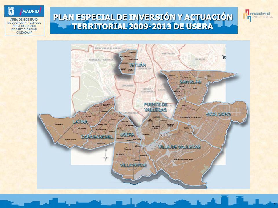PLAN ESPECIAL DE INVERSIÓN Y ACTUACIÓN TERRITORIAL 2009-2013 DE USERA ÁREA DE GOBIERNO DE ECONOMÍA Y EMPLEO ÁREA DELEGADA DE PARTICIPACIÓN CIUDADANA 1
