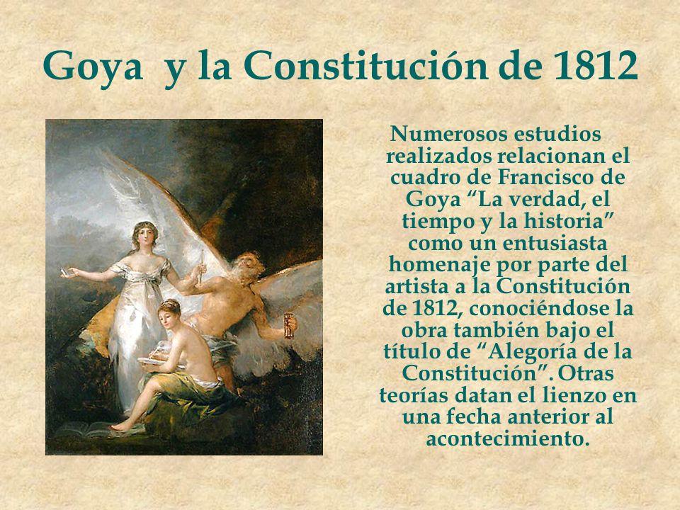 Goya y la Constitución de 1812 Numerosos estudios realizados relacionan el cuadro de Francisco de Goya La verdad, el tiempo y la historia como un entu