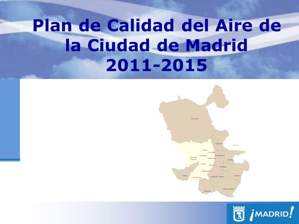 Plan de Calidad del Aire de Madrid 2011-2015 Objetivos Consolidar los logros alcanzados de mejora de la calidad del aire Asegurar el cumplimiento de los nuevos objetivos.