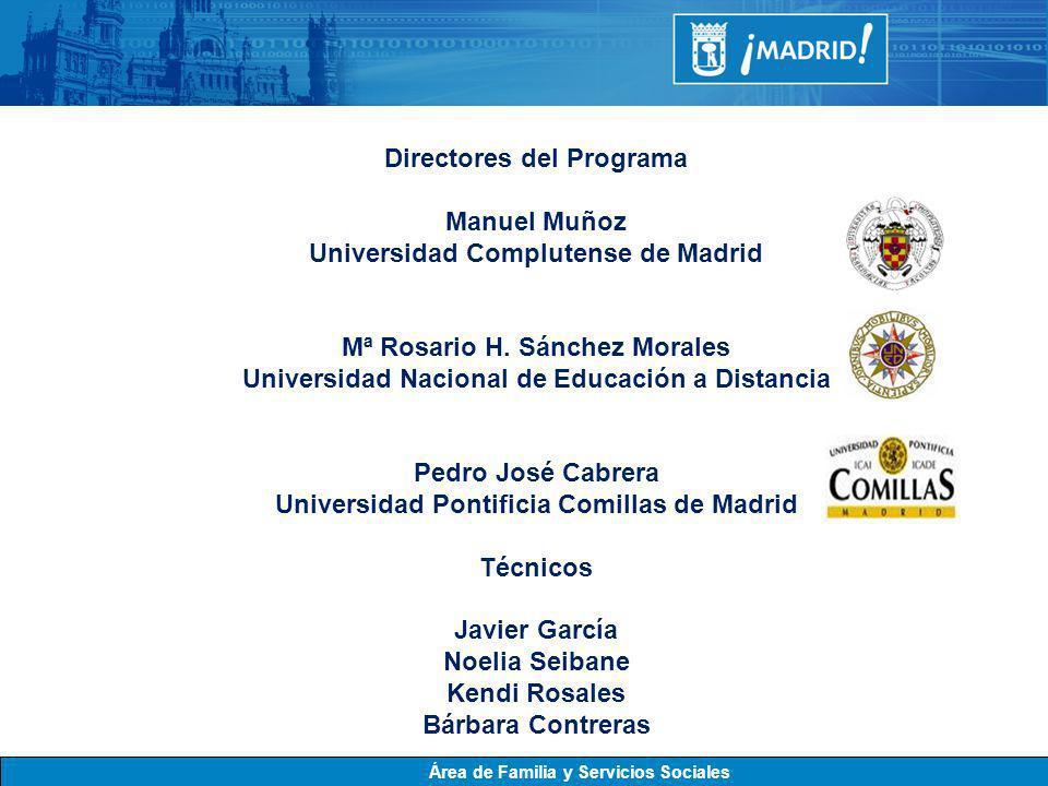 Directores del Programa Manuel Muñoz Universidad Complutense de Madrid Mª Rosario H. Sánchez Morales Universidad Nacional de Educación a Distancia Ped