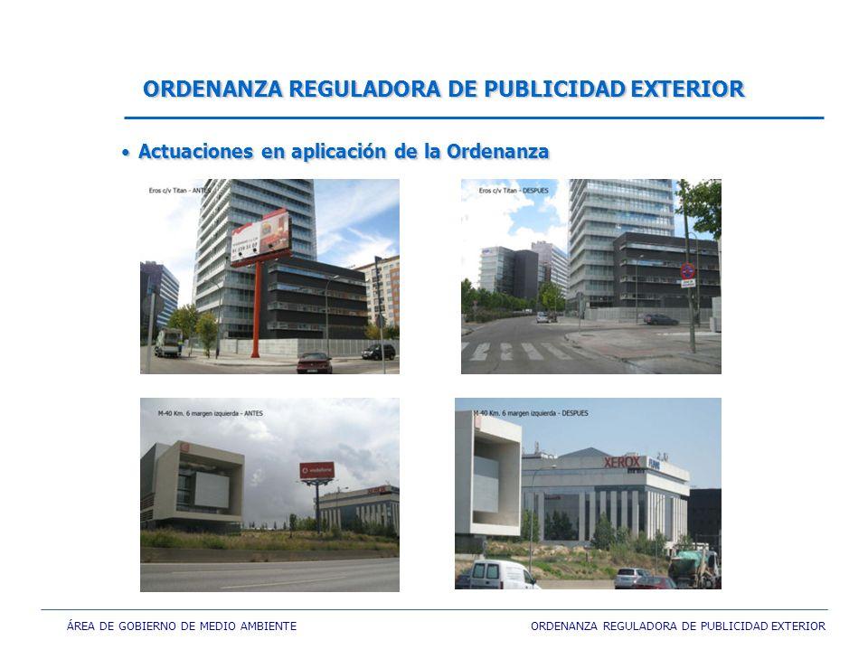 ÁREA DE GOBIERNO DE MEDIO AMBIENTE ORDENANZA REGULADORA DE PUBLICIDAD EXTERIOR ORDENANZA REGULADORA DE PUBLICIDAD EXTERIOR Actuaciones en aplicación de la OrdenanzaActuaciones en aplicación de la Ordenanza