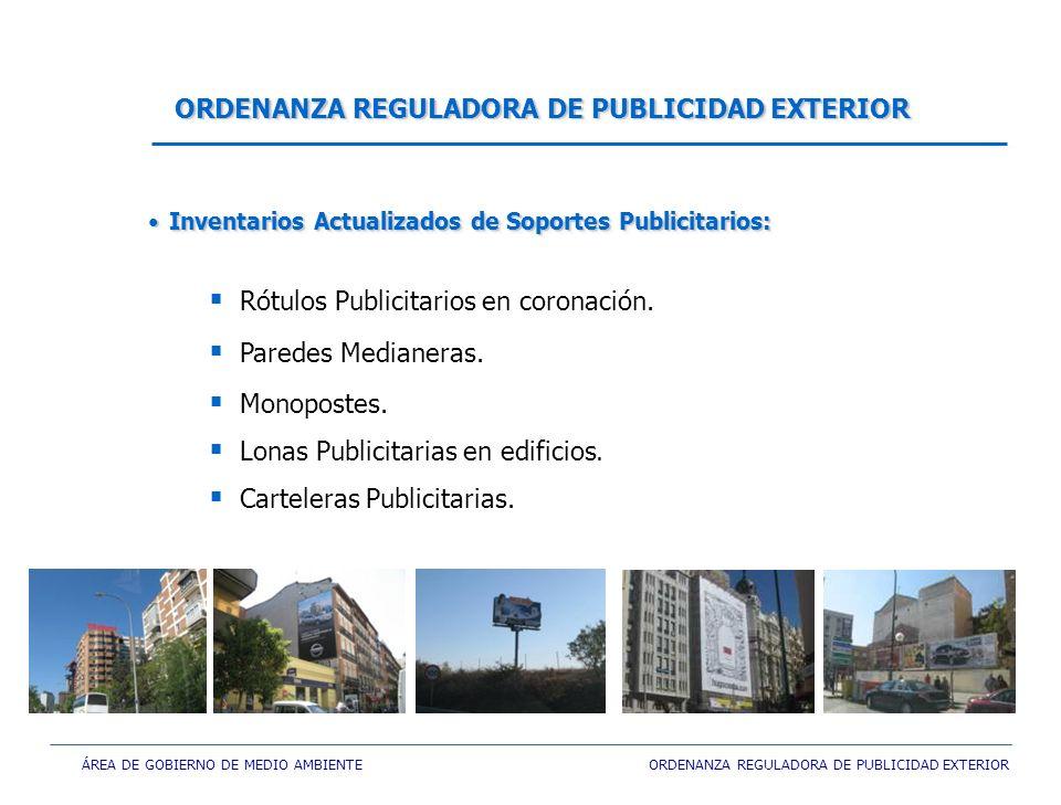 ÁREA DE GOBIERNO DE MEDIO AMBIENTE ORDENANZA REGULADORA DE PUBLICIDAD EXTERIOR Rótulos Publicitarios en coronación. Paredes Medianeras. Monopostes. Lo