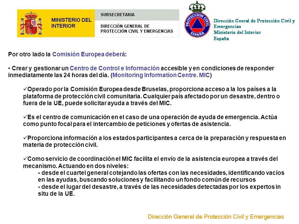 Por otro lado la Comisión Europea deberá: Crear y gestionar un Centro de Control e Información accesible y en condiciones de responder inmediatamente