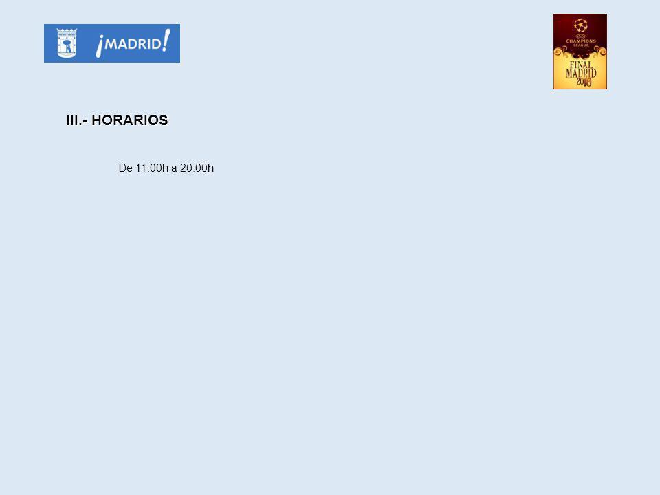 III.- HORARIOS De 11:00h a 20:00h