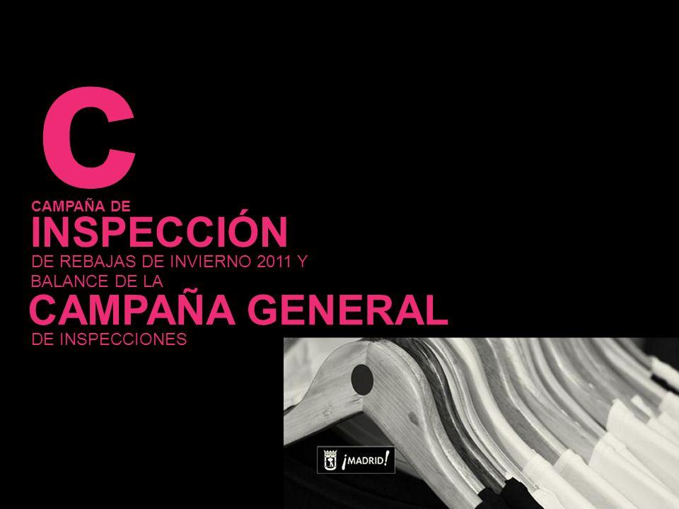 1 c INSPECCIÓN CAMPAÑA DE DE REBAJAS DE INVIERNO 2011 Y CAMPAÑA GENERAL DE INSPECCIONES BALANCE DE LA