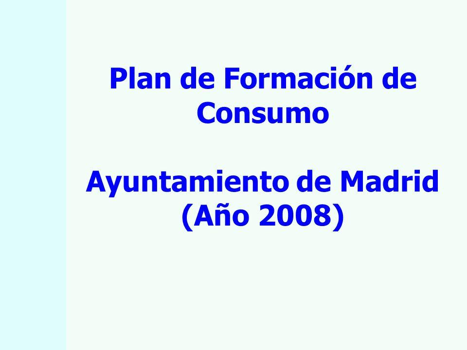 Plan de Formación de Consumo Ayuntamiento de Madrid (Año 2008)