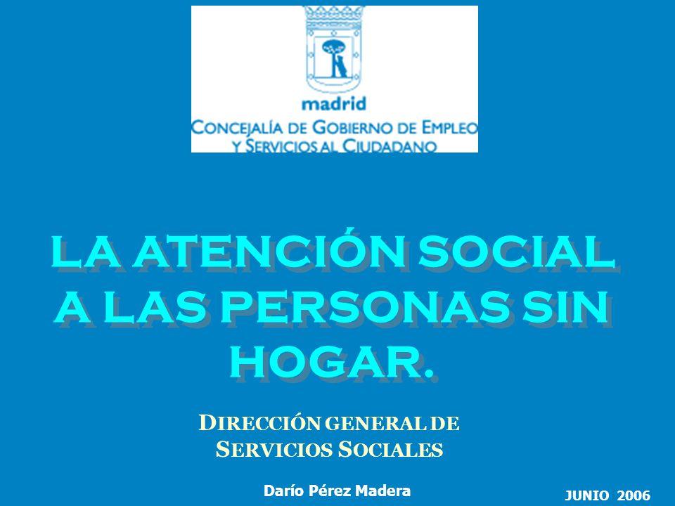 EN LA CIUDAD DE MADRID NINGUNA PERSONA SIN HOGAR SIN RECIBIR ATENCIÓN SOCIAL