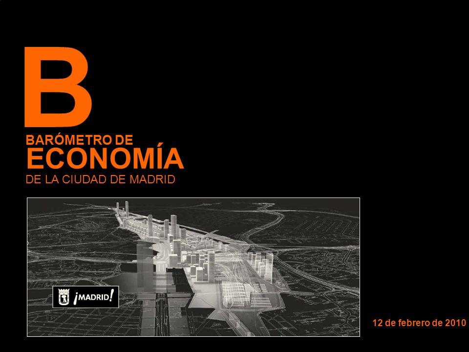 12 de febrero de 2010 BARÓMETRO DE ECONOMÍA DE LA CIUDAD DE MADRID B